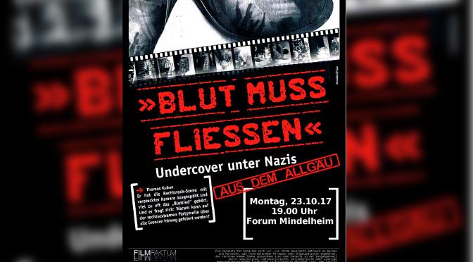»Blut muss fließen«: Undercover unter Nazis aus dem Allgäu