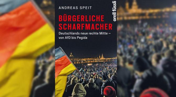 Deutschlands neue rechte Mitte – von der AfD bis Pegida