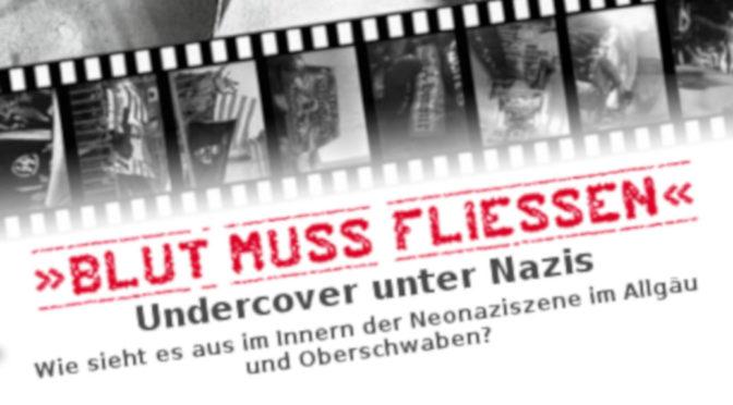 Undercover unter Nazis im Allgäu und Oberschwaben