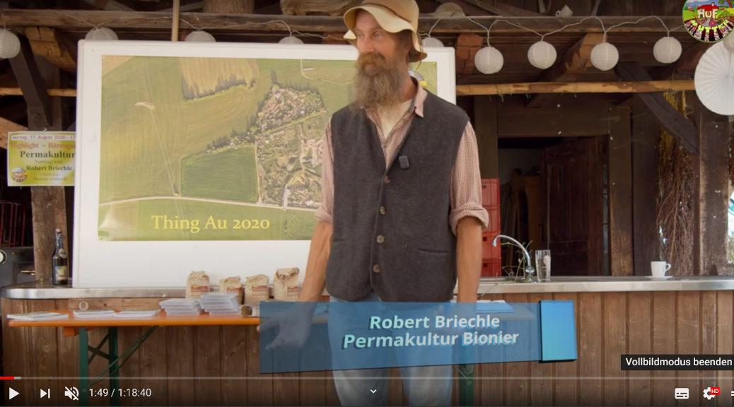 Der »Permakultur-Bionier« Robert Briechle beim Vortrag über Ökolandbau und seinen Mutterhof in der »Thing Au«. (Screenshot Youtube)