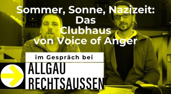 Livestream: Sommer, Sonne, Nazizeit: Das Clubhaus von Voice of Anger im Gespräch bei Allgäu rechtsaußen